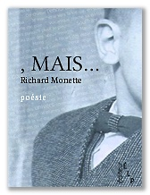 Richard Monette : , Mais...